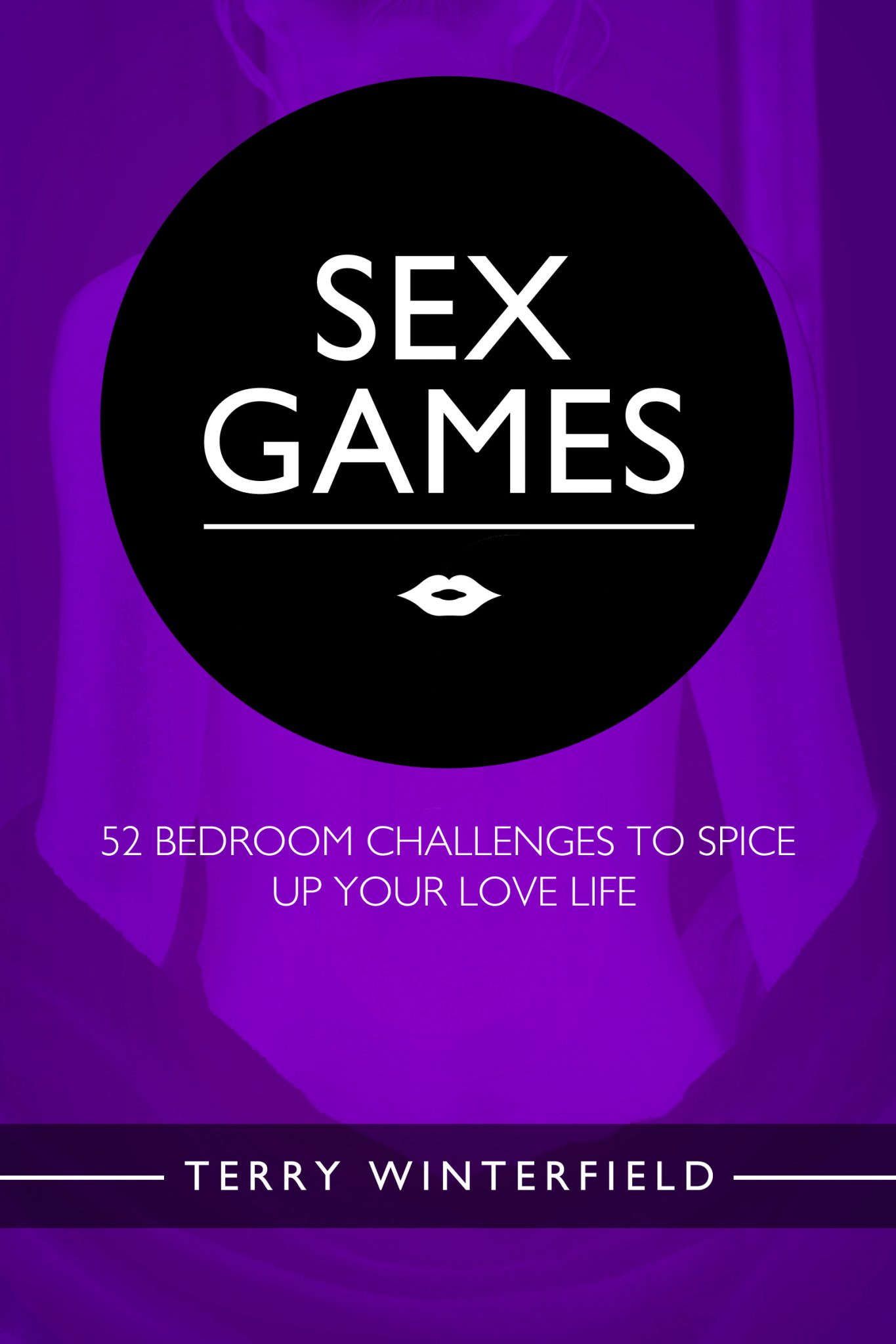 Sex Games: 52 Bedroom Challenges To Spice Up Your Love Life